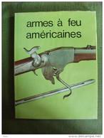 Les Armes à Feu Américaines Textes De  Jacob Photos Documents Militaria Chasse - Boeken