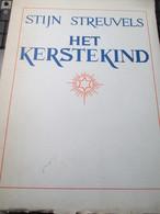 Stijn Streuvels Gesigneerd Het Kerstekind Genummerd Exemplaar 1955  Jules Fonteyne 't Leieschip Kortrijk - Geschiedenis