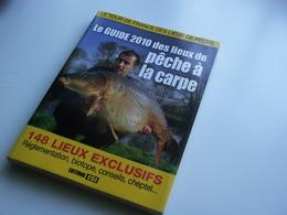 """""""Le Guide 2010 Des Lieux De Pêche à La Carpe"""" -places To Fish The Carp In France EDITION ESI -carpe Passion Magazine - Chasse/Pêche"""
