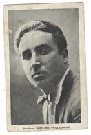 3246 - BARITONO ARTURO PELLEGRINO OPERA TEATRO 1920 CIRCA - Cantanti E Musicisti
