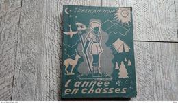 L'année En Chasse De Paul Breydel Pélican Noir 1937 Les Scouts Dans La Nature Scout Scoutisme - Scoutisme