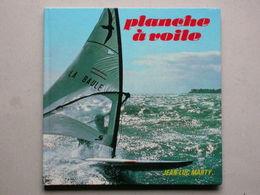 Planche à Voile, Jean-Luc Marty, Initation Perfectionnement Sport Nautique, 1980 - Livres, BD, Revues