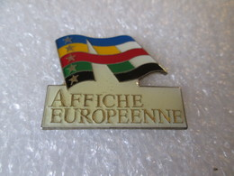 PIN'S   AFFICHE  EUROPEENNE - Altri