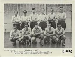 EQUIPE De ROUBAIX  1951/52      PHOTO    Format  12/9  Globo - Voetbal