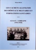 Les Cachet Allemand Des Hôpitaux Militaires Et Formations Sanitaires (Alsace-Loraine 1914-1918 - Philately And Postal History