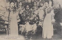 Cina - China - Chine - Peking  - L'Imperatrice Douanere Et Ses Dames D'honneur - Molto Bella - Cina