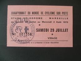 TICKET CHAMPIONNAT DU MONE DE CYCLISME SUR PISTE MARSEILLE 1972  VELO - Tickets D'entrée
