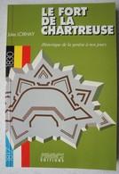 Livre Le FORT De La Chartreuse Historique Et Genèse Fortification Bunker Liège Blegium Forteresse - Guerre 1939-45