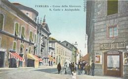 FERRARA-CORSO DELLA GIOVECCA SAN CARLO E ARCISPEDALE-CARTOLINA NON VIAGGIATA ANNO 1900-1904 - Ferrara