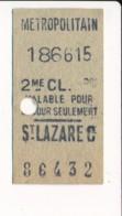 Ticket De Métro De Paris ( Métropolitain ) 2me Classe  ( Station ) SAINT LAZARE C - Europa