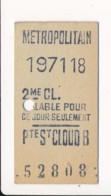 Ticket De Métro De Paris ( Métropolitain )  2me Classe  ( Station )  PTE ST CLOUD B ( Porte De Saint Cloud ) - Métro