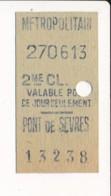 Ticket De Métro De Paris ( Métropolitain ) 2me Classe ( Station ) PONT DE SEVRES - Europa