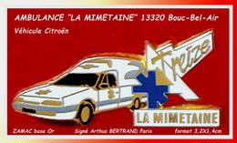 "SUPER PIN'S CITROËN - MEDICAL : AMBULANCES ""LA MIMETAINE "" BOUC -BEL-AIR (13) Signé Arthus BERTRAND, Format 3,2X1cm - Citroën"