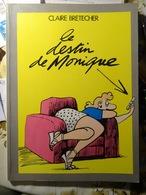 """BD Souple Claire BRETECHER """" Le Destin De Monique """"   1983 Imprimé En Espagne 3 SCANS - Brétecher"""
