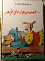 """BD Cartonnée Claire BRETECHER """" Agrippine """"   1988 Imprimé En Espagne 3 SCANS - Brétecher"""