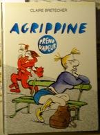 """BD Cartonnée Claire BRETECHER """" Agrippine - Prend Vapeur """"   1991   France Loisirs 3 SCANS - Brétecher"""