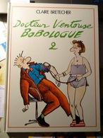 """BD Cartonnée Claire BRETECHER """" Docteur Ventouse Bobologue 2 """"   1986  Imprimé En Espagne 3 SCANS - Brétecher"""