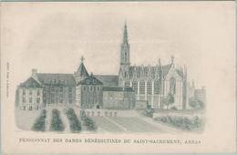 CPA:  ARRAS  (Dpt.62):   Pensionnat Des Dames Bénédictines Du SAINT-SACREMENT  (carte Précurseur)      (F136) - Arras
