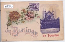 TOURNAI- UN BONJOUR DE TOURNAI - Doornik