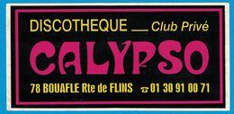 AUTOCOLLANT DISCOTHEQUE CLUB PRIVE CALYPSO 78 BOUAFLE ROUTE DE FLINS - Aufkleber