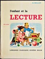 R. Millot - L'enfant Et La Lecture - CP Et CE1 - Librairie Classique Eugène Belin - ( 1965 ) . - 0-6 Years Old
