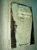 La Civilisation Des Celtes    Olivier Launay  1975   Histoire / Civilisation / Art Celtique - Histoire