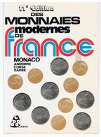 11 ème Edition Des Monnaies Modernes De France MONACO ANDORRE CORSE SARRE Par A. JUSTIN - Livres & Logiciels