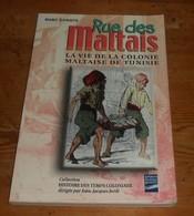 Rue Des Maltais. La Vie De La Colonie Maltaise De Tunisie. Marc Donato. 2002. - History