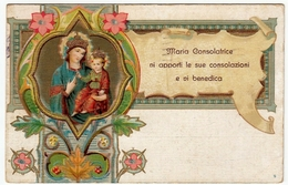 MADONNE - MARIA CONSOLATRICE VI APPORTI LE SUE CONSOLAZIONI E VI BENEDICA - 1936 - Vedi Retro - Formato Piccolo - Vergine Maria E Madonne