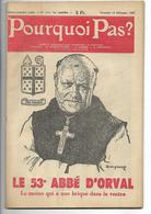 Orval Pourquoi Pas ? N° 1411 14 Décembre 1945 Le 53eme Abbé D'Orval L Tbe Rare Illustration De Swyncop - Culture