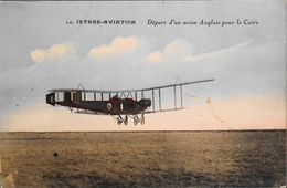 CPA.- Entre Guerres > ISTRES-AVIATION - Départ D'un Avion Anglais Pour Le Caire - En BE - 1919-1938: Entre Guerres