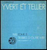 Catalogue Y. & T. - Edition 1981 - Tome 5 - OUTRE-MER - D'IFNI Au ZOULOULAND. - Catalogues De Cotation