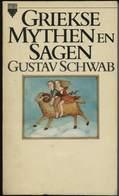 Gustav Schwab: Griekse Mythen En Sagen - Histoire