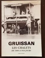GRUISSAN Les Chalets De 1900 à Nos Jours, Claude FAGEDET 1989 (Languedoc, Occitanie - Languedoc-Roussillon