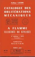 Arthur LAFON. Catalogue Des Oblitérations Mécaniques. Tomes I Et II, 1971. - Bibliographies