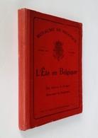 L'Été En Belgique, De Zomer In België, Summer In Belgium Bruxelles Annuaire 1920 - Culture