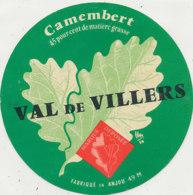 X 188 / ETIQUETTE FROMAGE  CAMEMBERT VAL DE VILLERS    FABRIQUE EN ANJOU    49 M - Cheese