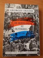 De Friedland Au Blitzkrieg-1807-1940-Histoire D'une Famille Du Luxembourg - Books, Magazines, Comics