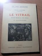 Gaudin Félix. Le Vitrail Du XIIe Siècle Au XVIIIe Siècle - 1901-1940