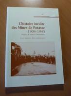 L'histoire Inédite Des Mines De Potasse 1904-1945. Les Luttes Des Mineurs - Livres, BD, Revues