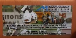 Used Ticket Ice Hockey Club HDD Zavarovalnica Maribor  Olimpija : HK Acroni Jesenice    Interliga 26.10.2004 - Tickets & Toegangskaarten