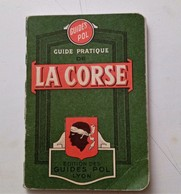 GUIDE PRATIQUE DE LA CORSE 3 GRANDE CARTE GEOGRAPHIQUE D'AJACCIO ET DE BASTIA 192 PAGES + PLAN ET PUBLICITE - Tourisme