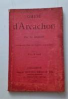 ARCACHON GUIDE TOURISTIQUE 214 PAGES GABORY 1906 + PLAN DE LA VILLE CARTE GEOGRAPHIQUE PUBLICITE SPORT VILLA HISTORIQUE - Arcachon