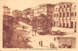 ALGER - Place De La République Et Théâtre Municipal - Alger