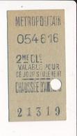Ticket De Métro De Paris ( Métropolitain ) 2me Classe ( Station ) CHAUSSEE D'ANTIN - Métro