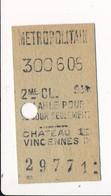 Ticket De Métro De Paris ( Métropolitain ) 2me Classe ( Station ) CHATEAU DE VINCENNES D - Métro