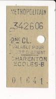 ♥ RARE ♥ Ticket De Métro De Paris ( Métropolitain ) 2me Classe ( Station )  CHARENTON ECOLES  B ( Peu Courant ) - Métro