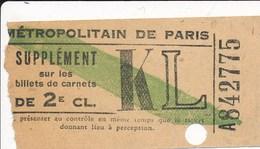 Supplément Sur Les Billets ( Ticket En Papier Non Cartonné ) De Métro Métropolitain De Paris  2e Classe KL - Métro