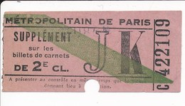 Supplément Sur Les Billets ( Ticket En Papier Non Cartonné ) De Métro Métropolitain De Paris 2e Classe JK - Métro