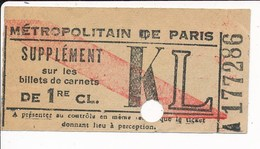 Supplément Sur Les Billets ( Ticket En Papier Non Cartonné ) De Métro Métropolitain De Paris 1re Classe KL - Metro